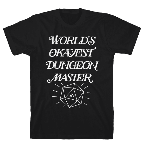 World's Okayest Dungeon Master Mens/Unisex T-Shirt
