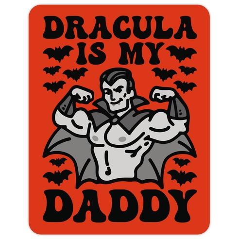 Dracula Is My Daddy Die Cut Sticker
