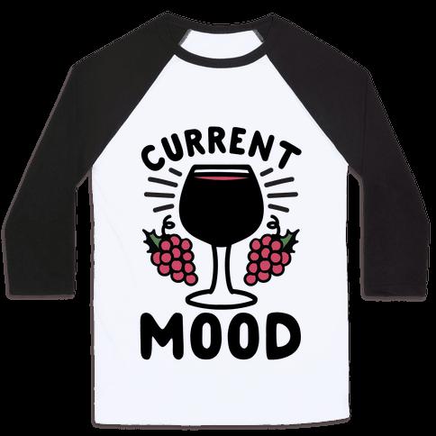 Current Mood: Wine Baseball Tee