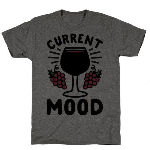 Current Mood: Wine T-Shirt