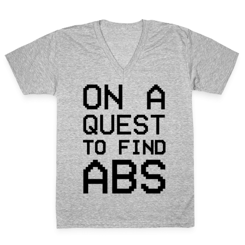 On A Quest To Find Abs V-Neck Tee Shirt