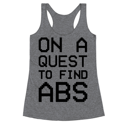 On A Quest To Find Abs Racerback Tank Top