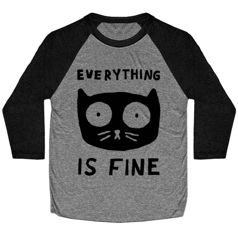 Everything Is Fine Cat Baseball Tee
