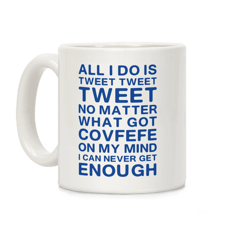 Got Covfefe On My Mind Coffee Mug