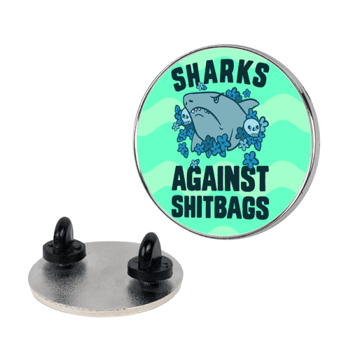 Sharks Against Shitbags pin