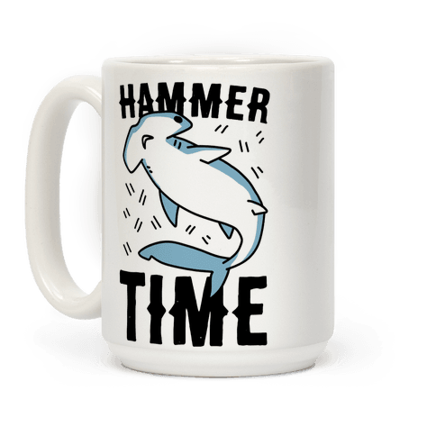 Hammer Time - Hammerhead Coffee Mug