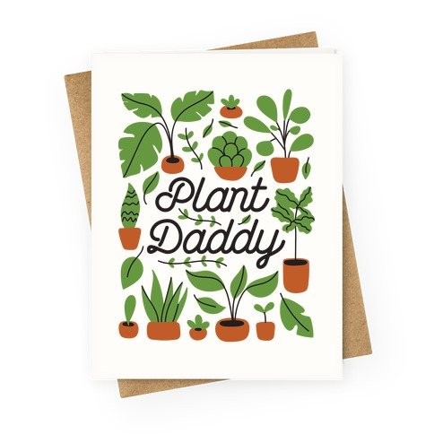 Plant Daddy Greeting Card
