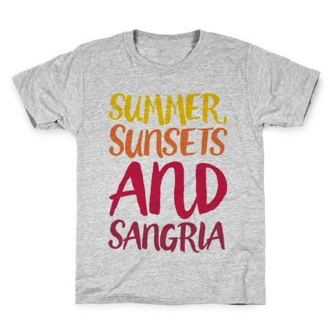 Summer Sunsets and Sangria Kids T-Shirt