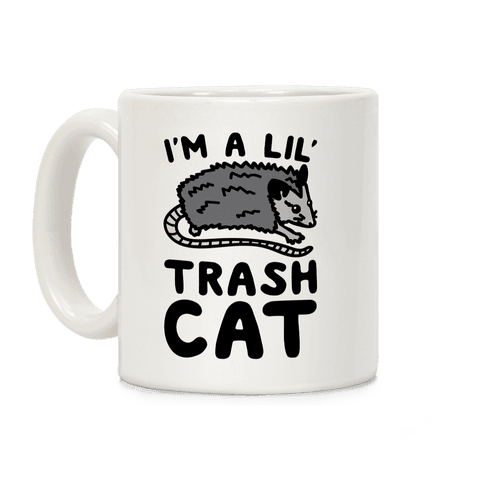 I'm A Lil' Trash Cat  Coffee Mug