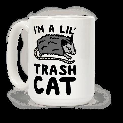 I'm A Lil' Trash Cat