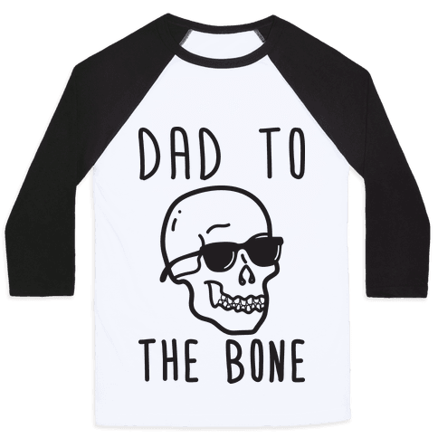 Dad To The Bone Baseball Tee