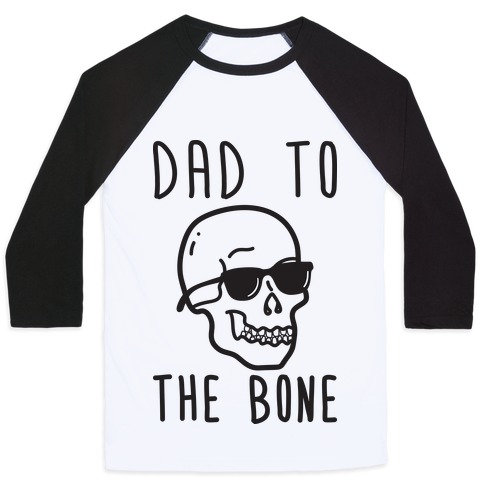 Dad To The Bone Baseball Tee