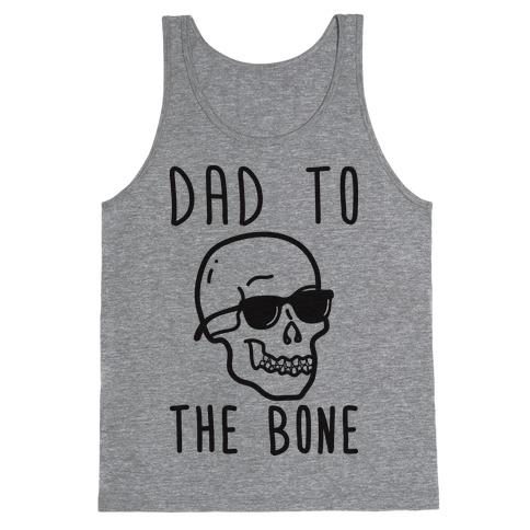 Dad To The Bone Tank Top