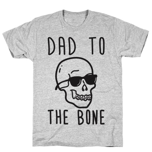 Dad To The Bone T-Shirt