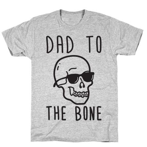 Dad To The Bone Mens/Unisex T-Shirt
