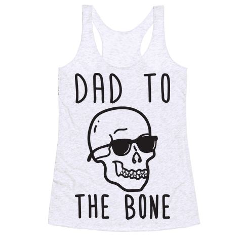 Dad To The Bone Racerback Tank Top