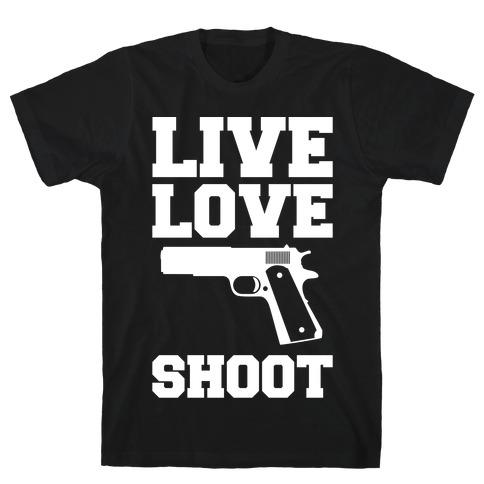Live Love Shoot T-Shirt