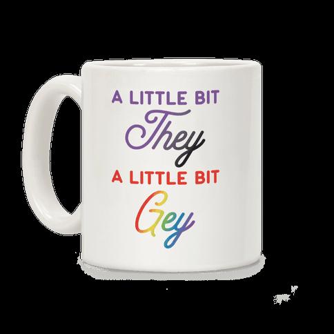 A Little Bit They, A Little Bit Gey Coffee Mug