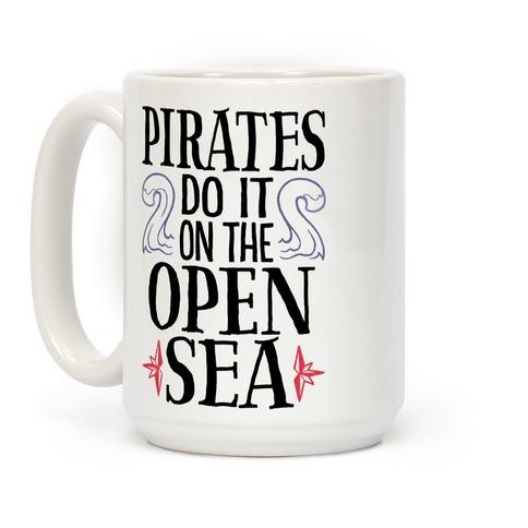 Pirates Do It On The Open Sea Coffee Mug