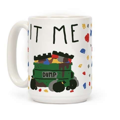 It Me Trash Dumpster Coffee Mug