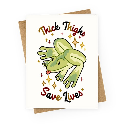 Thick Thighs Save Lives (Frog) Greeting Card