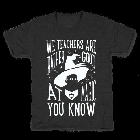 Teachers Are Rather Good At Magic Kids T-Shirt
