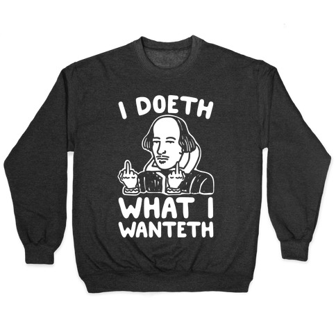 I Doeth What I Wanteth White Print Pullover