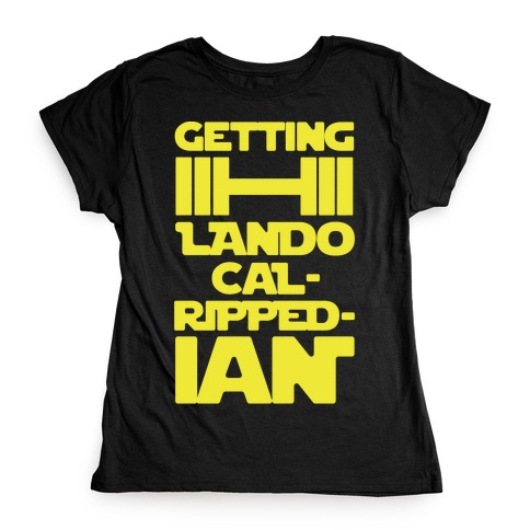 Getting Lando Cal-Ripped-ian Parody White Print Womens T-Shirt