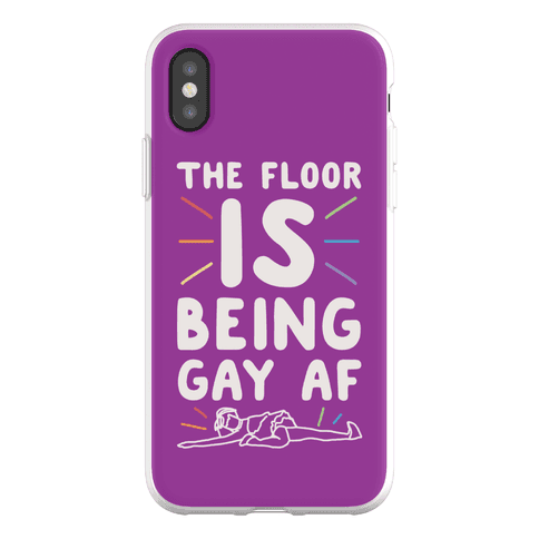 The Floor Is Being Gay Af Phone Flexi-Case