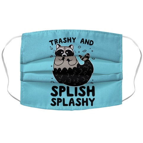 Trashy And Splish Splashy Accordion Face Mask