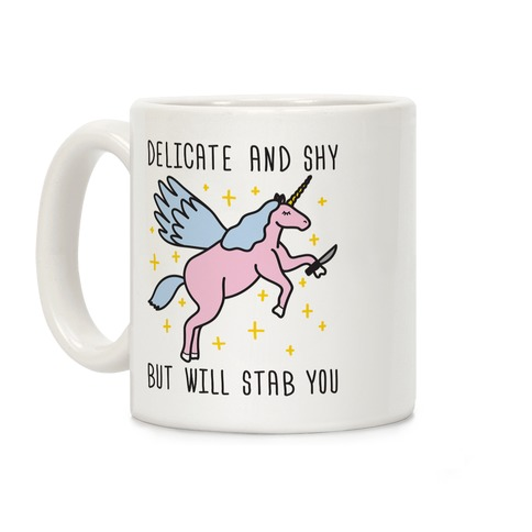 Delicate And Shy But Will Stab You Unicorn Coffee Mug