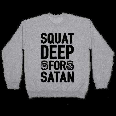 Squat Deep For Satan Pullover