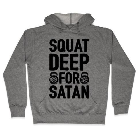 Squat Deep For Satan Hooded Sweatshirt