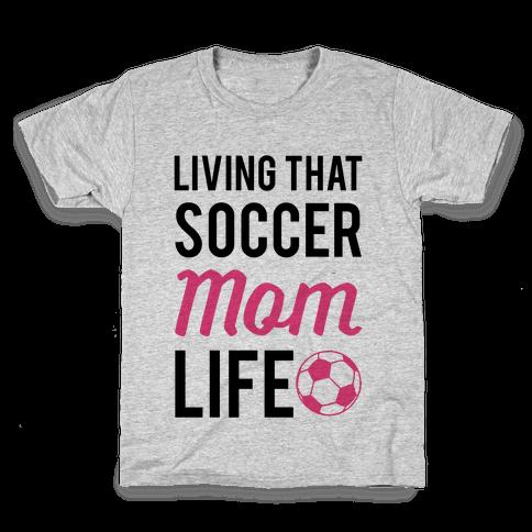 Living That Soccer Mom Life Kids T-Shirt