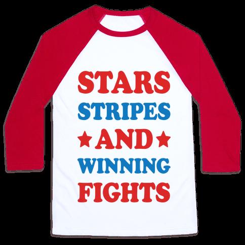 Stars Stripes And Winning Fights Baseball Tee