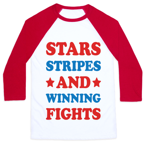 Stars Stripes And Winning Fights Baseball Tee