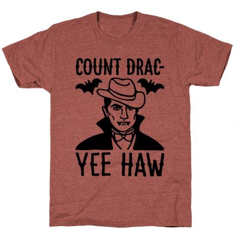 Count Drac-Yee Haw Parody T-Shirt