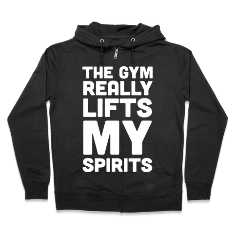 The Gym Really Lifts My Spirits Zip Hoodie
