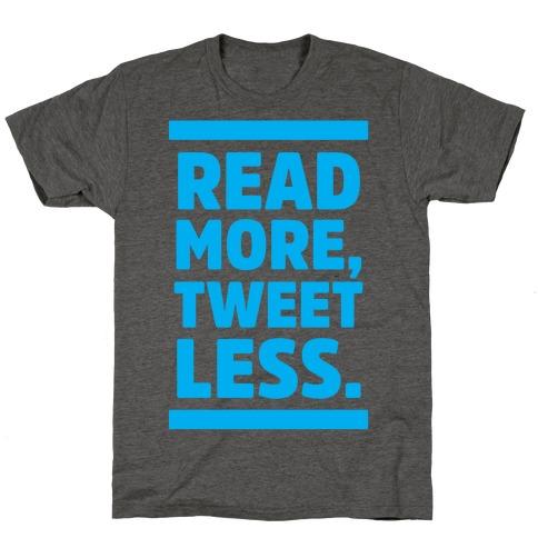 Read More, Tweet Less T-Shirt
