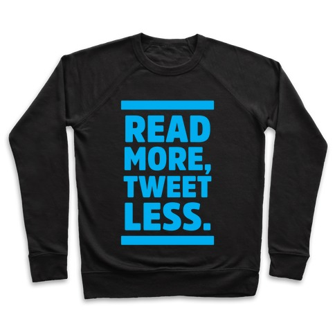 Read More, Tweet Less Pullover
