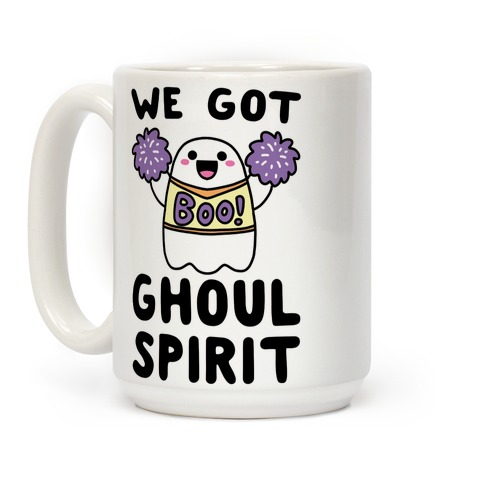 We Got Ghoul Spirit Coffee Mug