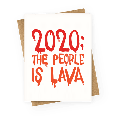 2020 The People Is Lava Greeting Card