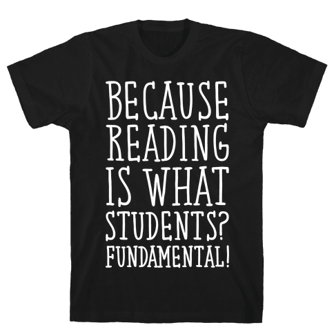 Reading Is Fundamental Teacher Parody White Print Mens T-Shirt
