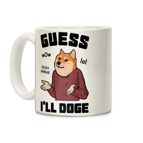 Guess I'll Doge Coffee Mug