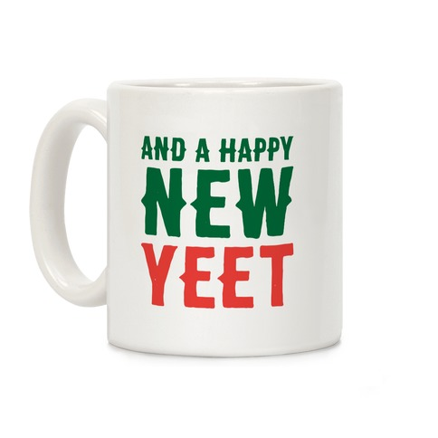 And A Happy New YEET Coffee Mug