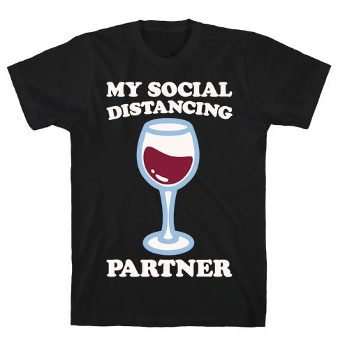 My Social Distancing Partner White Print T-Shirt