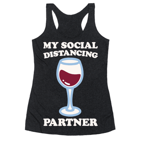 My Social Distancing Partner White Print Racerback Tank Top