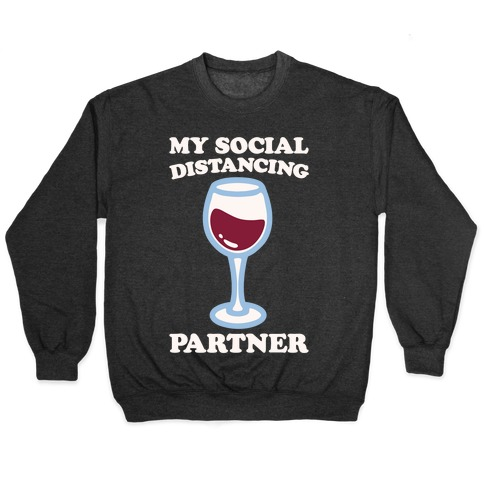 My Social Distancing Partner White Print Pullover
