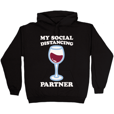 My Social Distancing Partner White Print Hooded Sweatshirt