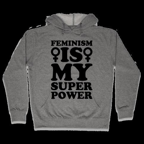 Feminism Is My Superpower Hooded Sweatshirt